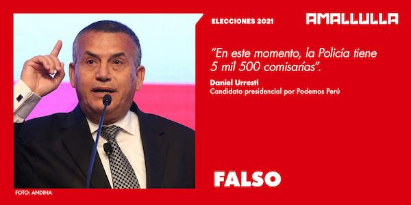 Dato del candidato presidencial Daniel Urresti acerca de que en Perú hay 5 mil 500 comisarías es falso
