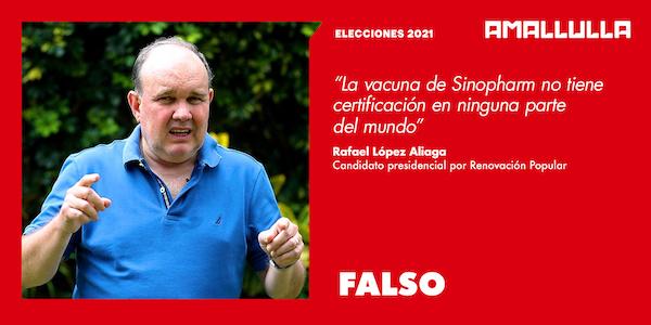 Afirmación de Rafael López Aliaga acerca de que ningún país aparte del Perú ha aprobado la vacuna Sinopharm es falsa