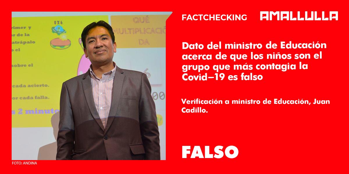 Dato del ministro de Educación Juan Cadillo sobre que los niños son el grupo que más transmite la Covid-19 es falso