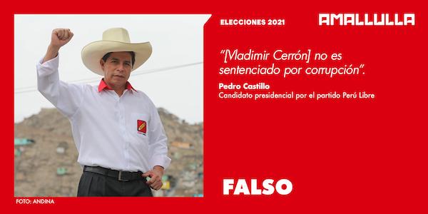 Versión de Pedro Castillo acerca de que su partidario Vladimir Cerrón no ha sido condenado por corrupción es falsa