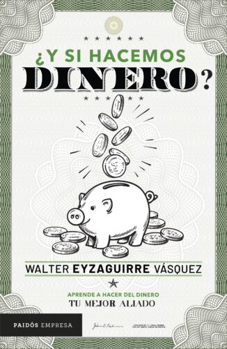 portada_y-si-hacemos-dinero_walter-eyzaguirre_202002062254